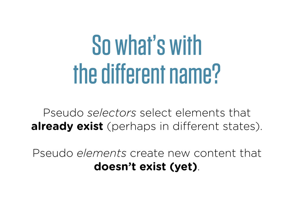 So what's with the different name? Pseudo select...