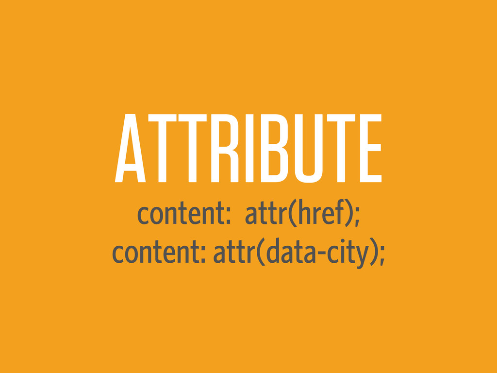 ATTRIBUTE content: attr(href); content: attr(da...