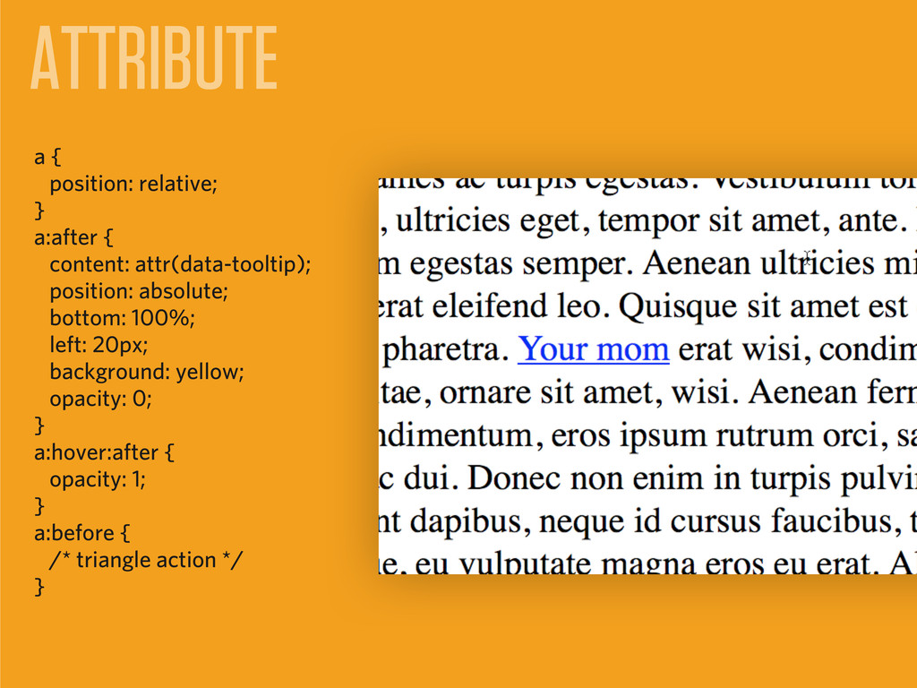 ATTRIBUTE a { position: relative; } a:after { c...