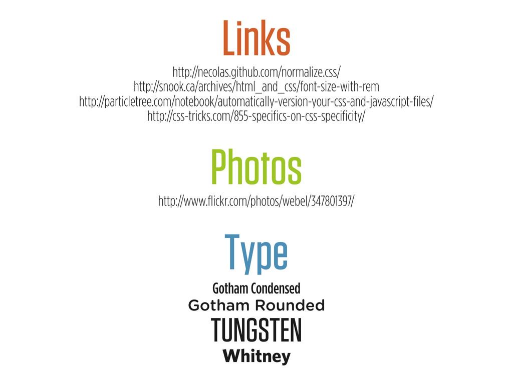 Links http://necolas.github.com/normalize.css/ ...