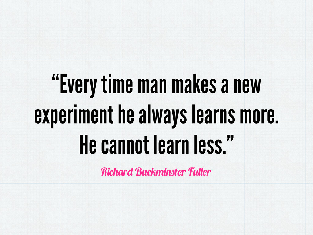 """Every time man makes a new experiment he alway..."