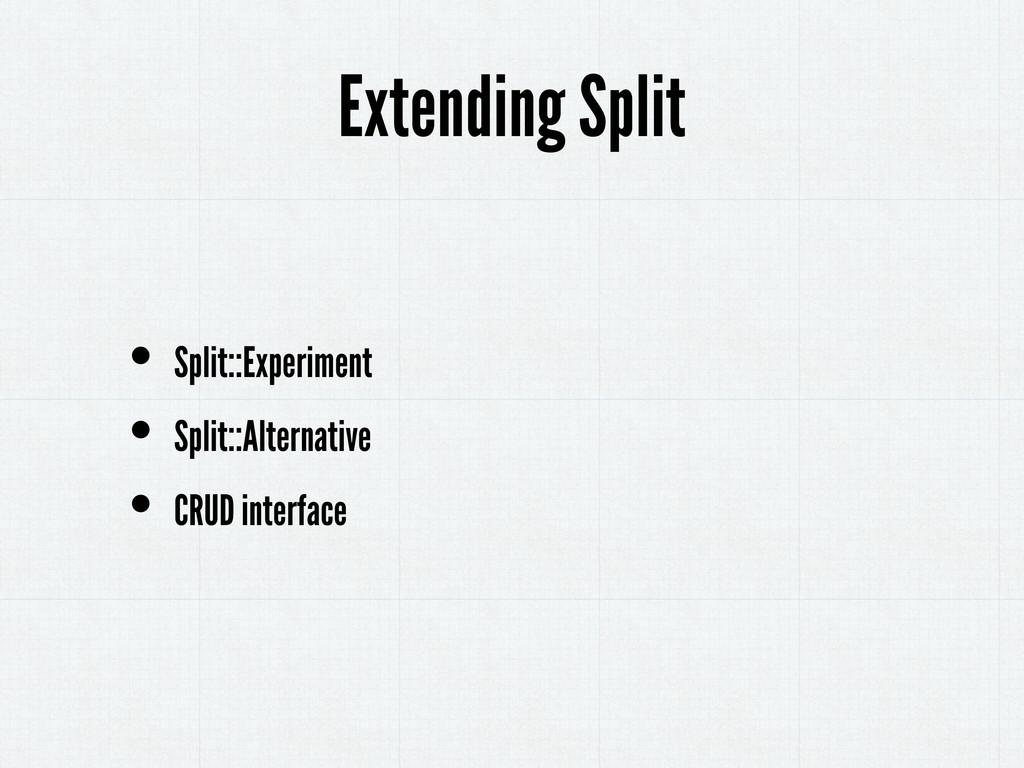 Extending Split • Split::Experiment • Split::Al...