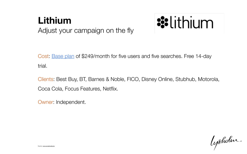 Lithium Adjust your campaign on the fly Cost: Ba...