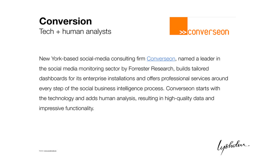 Conversion Tech + human analysts New York-based...