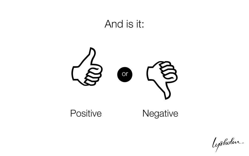 Positive or And is it: Negative