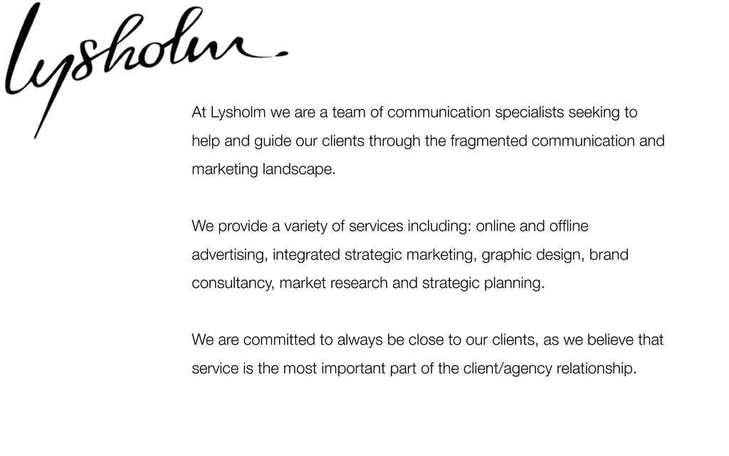 At Lysholm we are a team of communication speci...