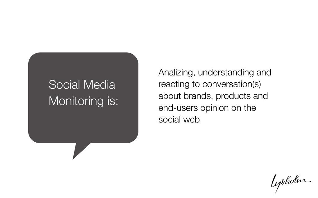 Social Media Monitoring is: Analizing, understa...