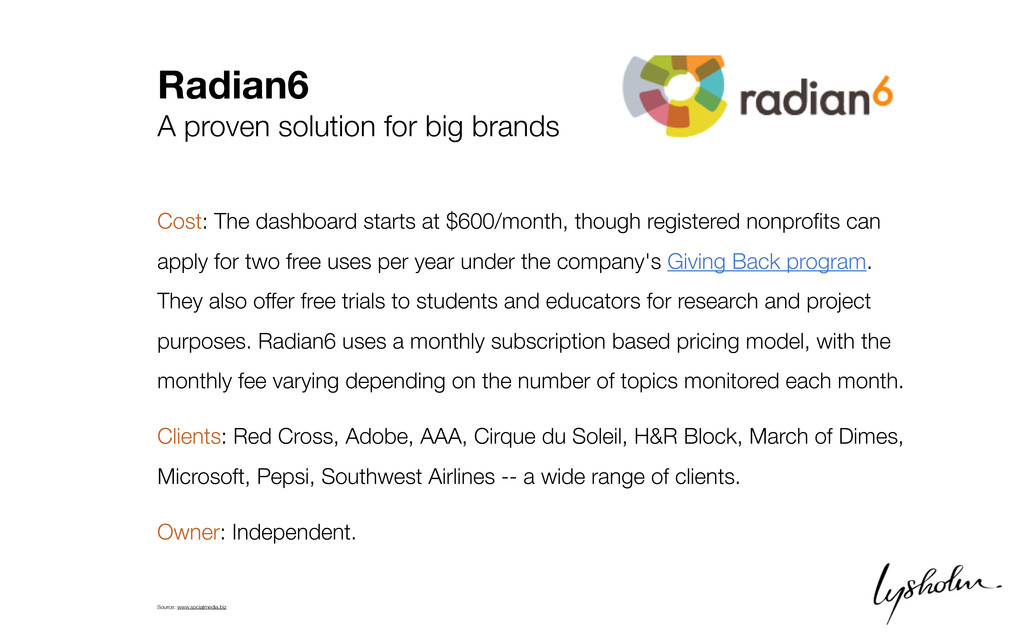 Radian6 A proven solution for big brands Cost: ...