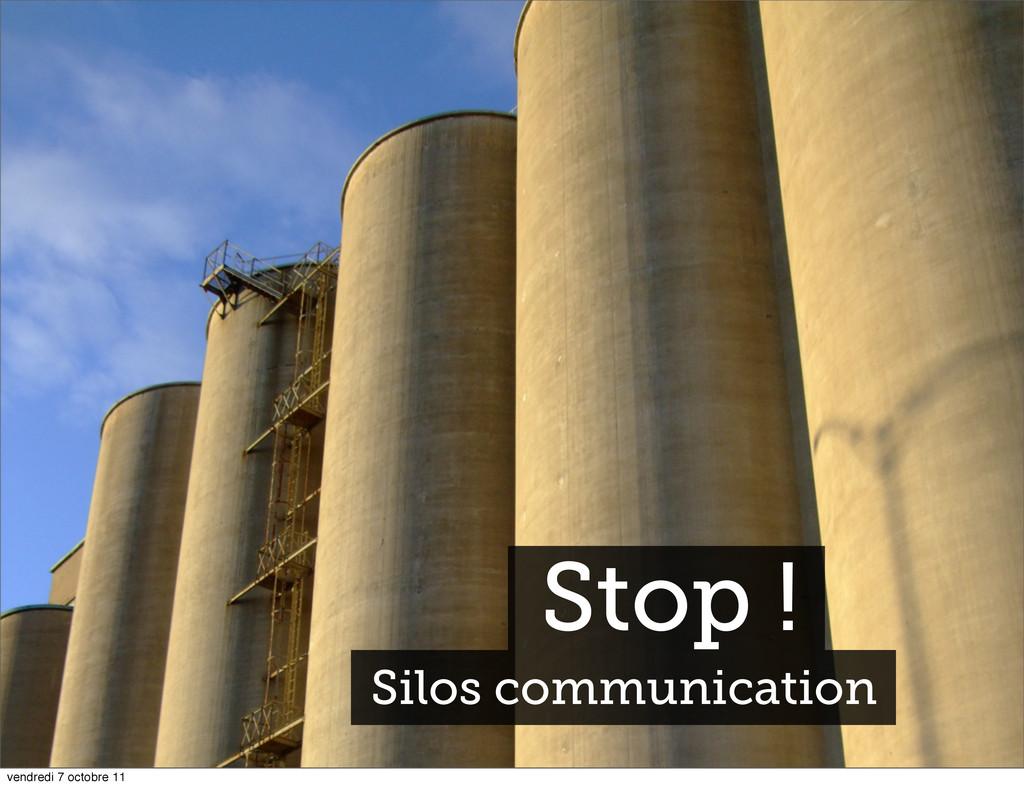 Stop ! Silos communication vendredi 7 octobre 11