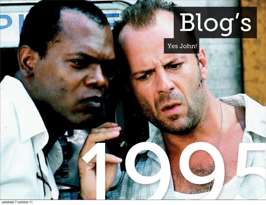 Blog's Yes John! vendredi 7 octobre 11