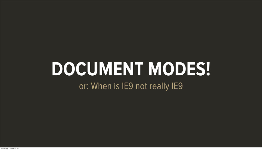 DOCUMENT MODES! or: When is IE9 not really IE9 ...