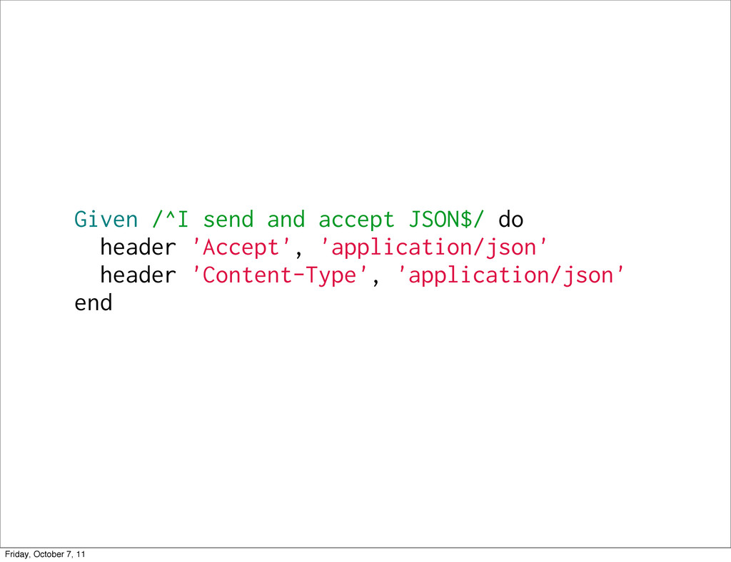 Given /^I send and accept JSON$/ do header 'Acc...