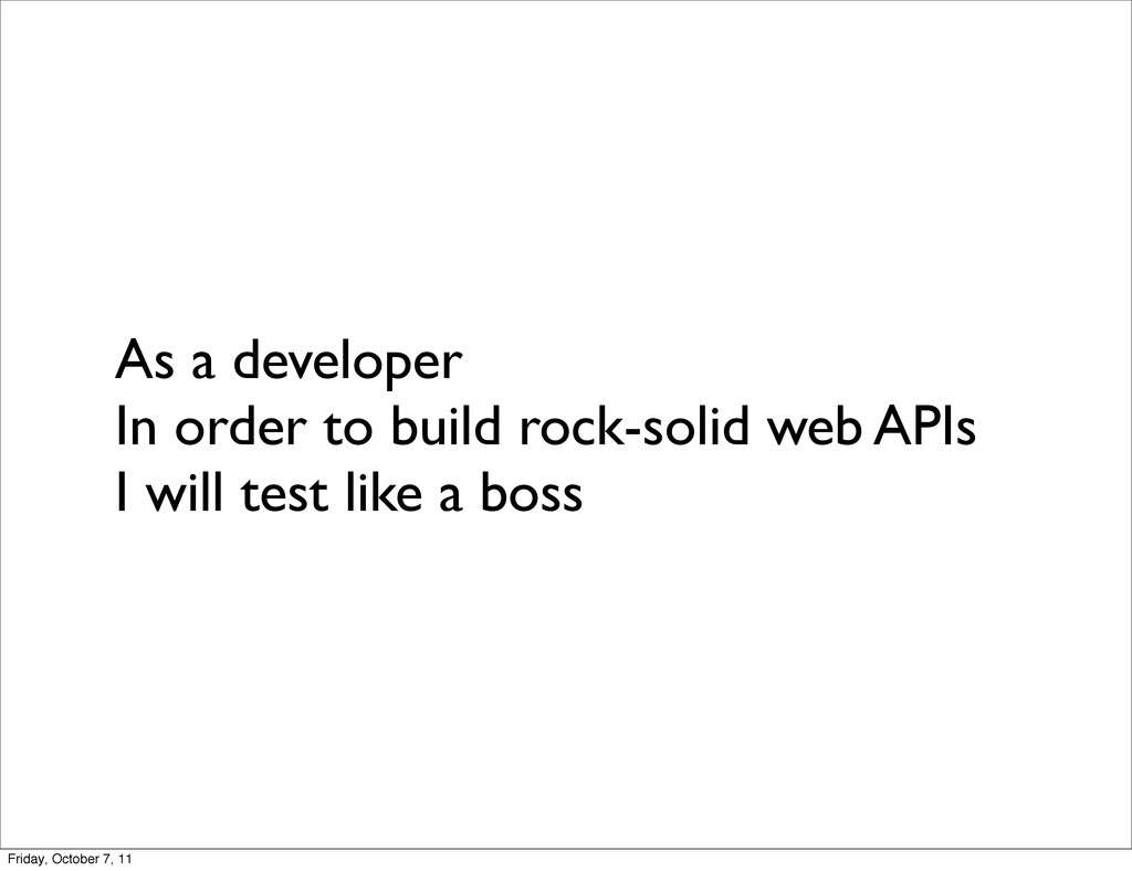 As a developer In order to build rock-solid web...