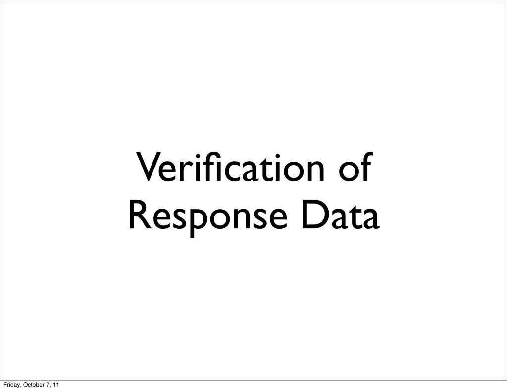 Verification of Response Data Friday, October 7,...