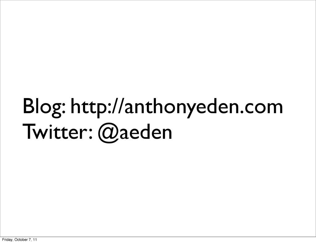 Blog: http://anthonyeden.com Twitter: @aeden Fr...