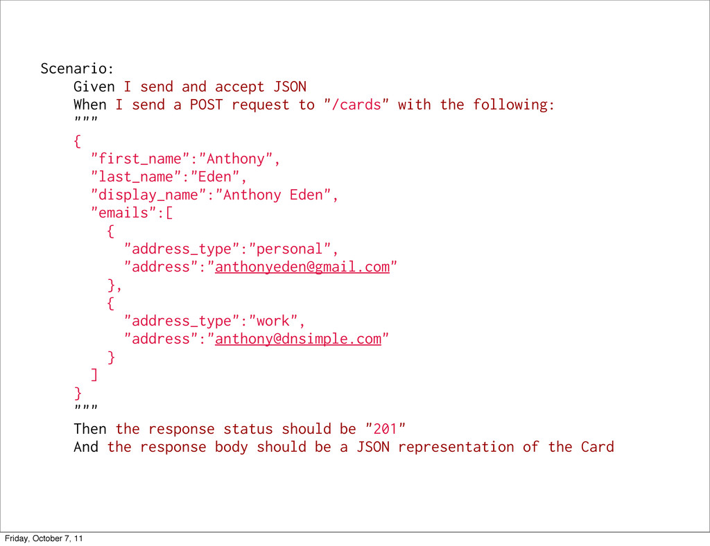 Scenario: Given I send and accept JSON When I s...