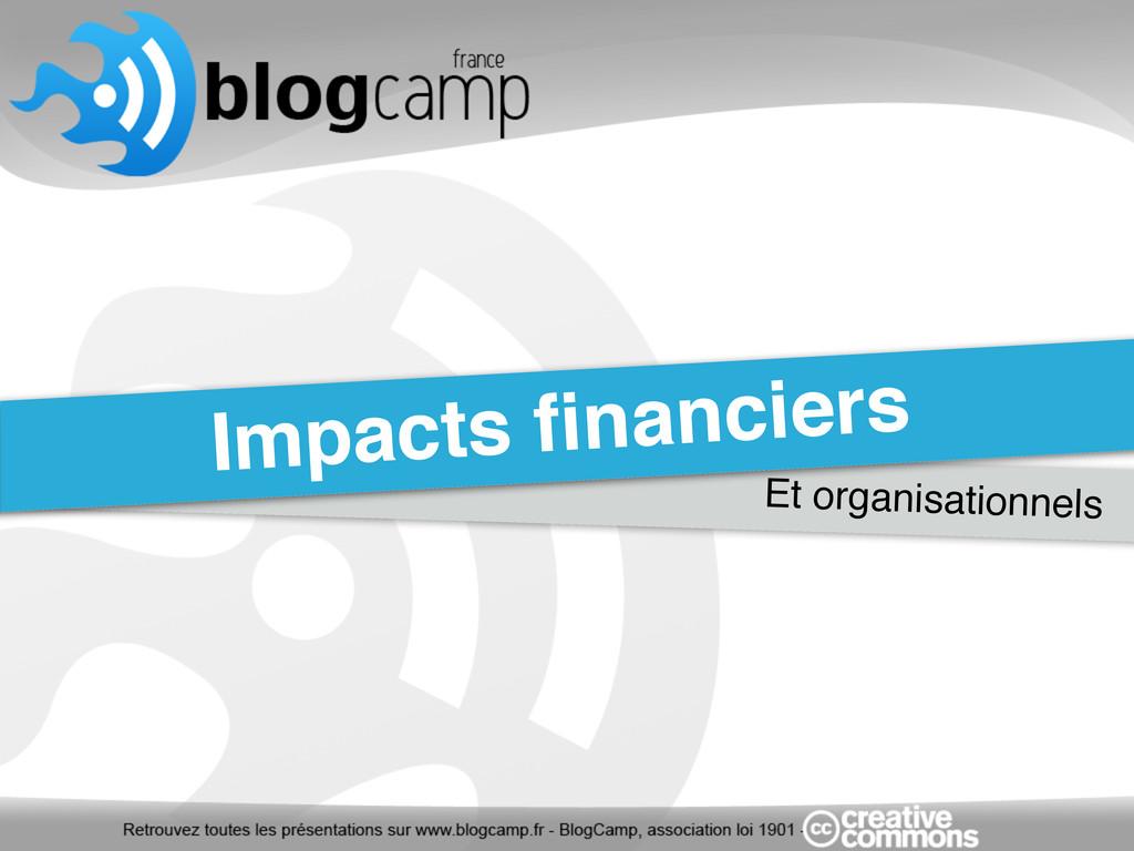 Et organisationnels Impacts financiers