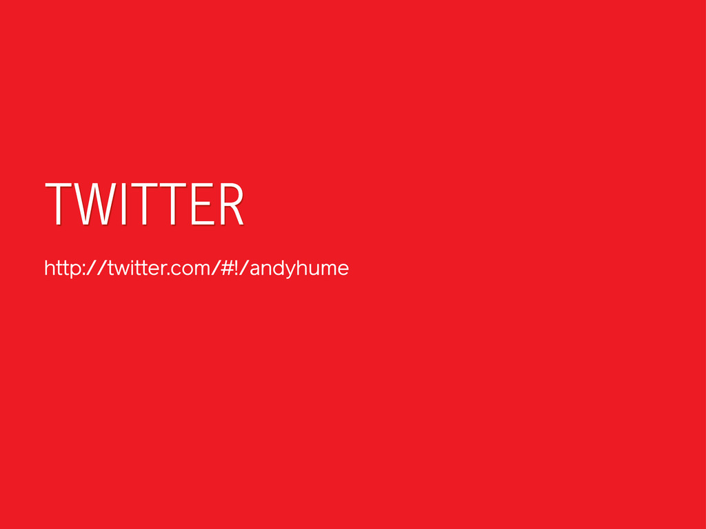 TWITTER http://twitter.com/#!/andyhume