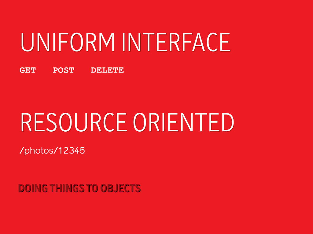 UNIFORM INTERFACE GET POST DELETE RESOURCE ORIE...