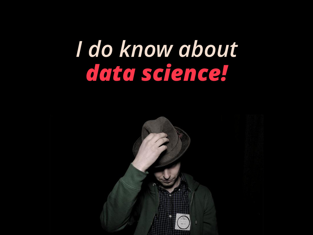 I do know about data science!