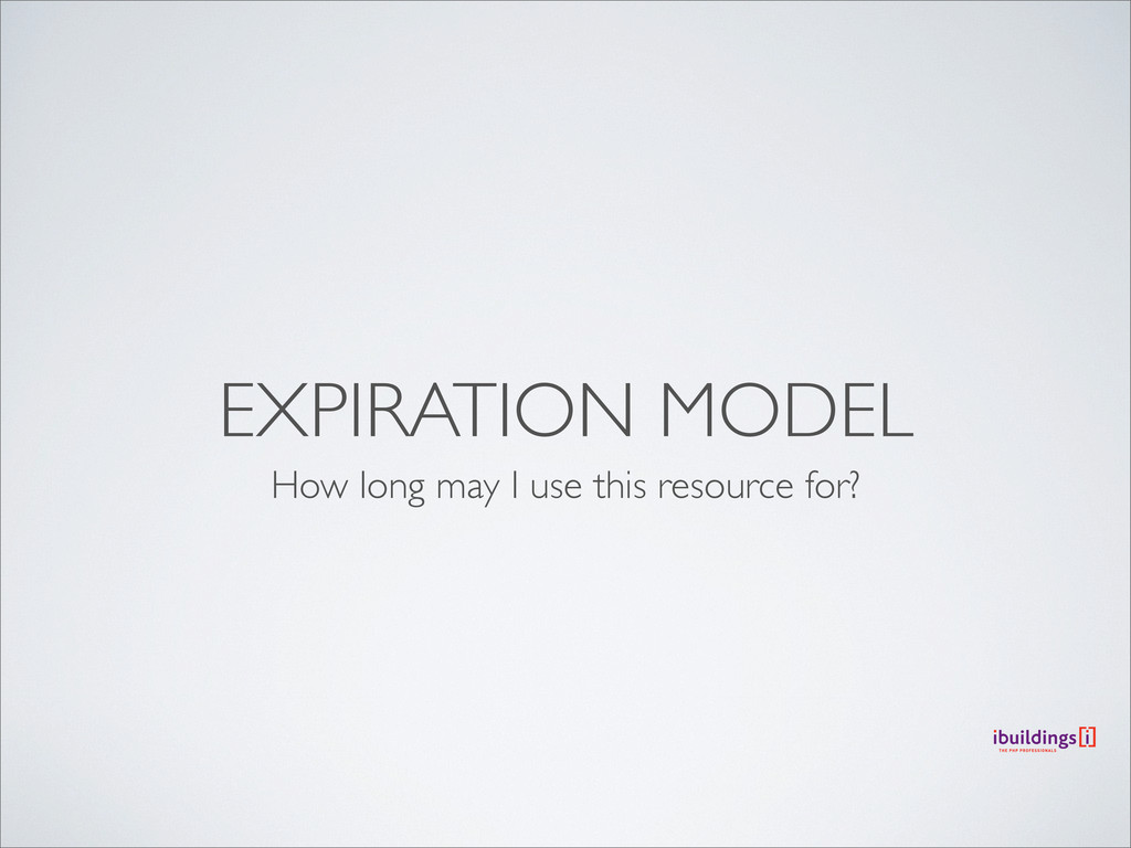 EXPIRATION MODEL How long may I use this resour...