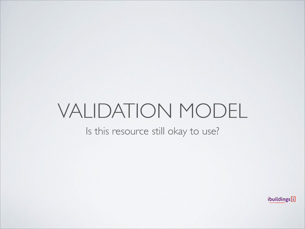 VALIDATION MODEL Is this resource still okay to...
