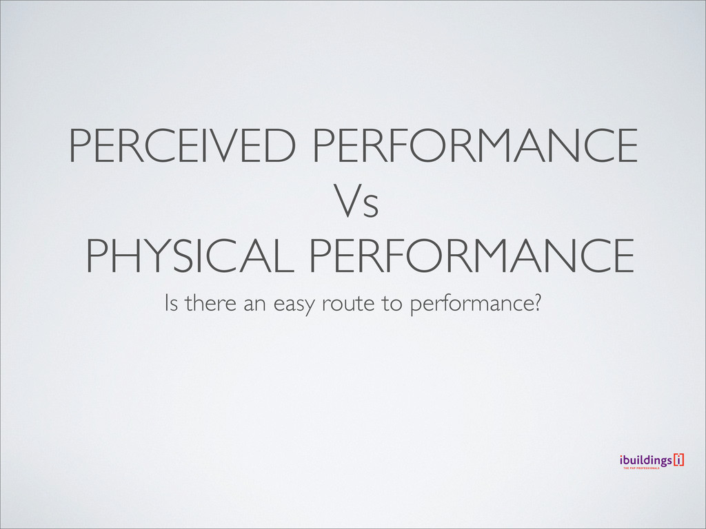 PERCEIVED PERFORMANCE Vs PHYSICAL PERFORMANCE I...