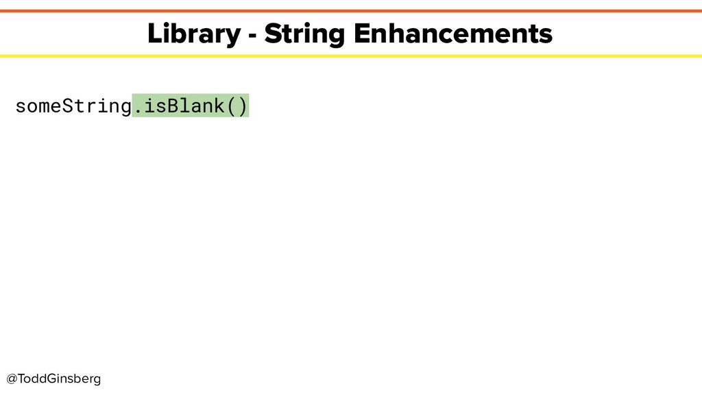 @ToddGinsberg Library - String Enhancements som...