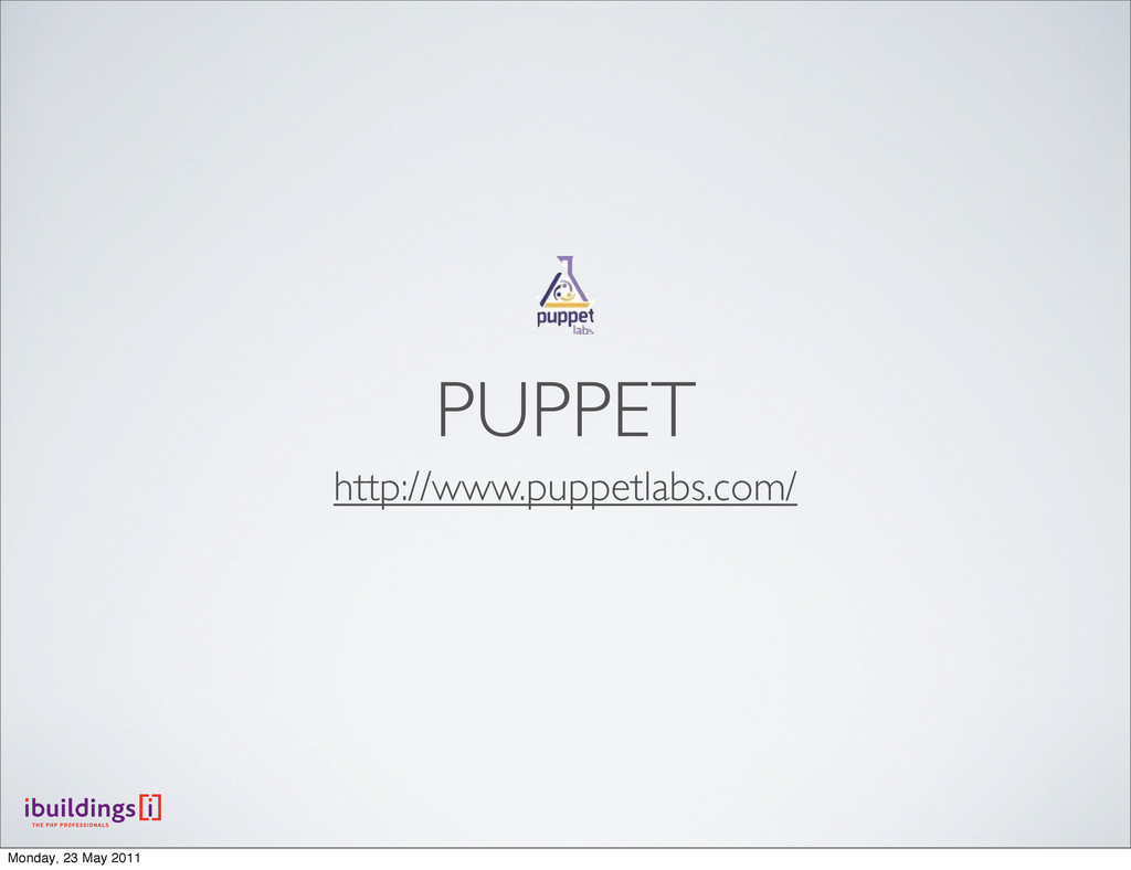 PUPPET http://www.puppetlabs.com/ Monday, 23 Ma...