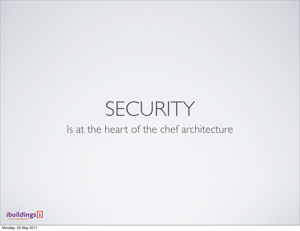 SECURITY Is at the heart of the chef architectu...