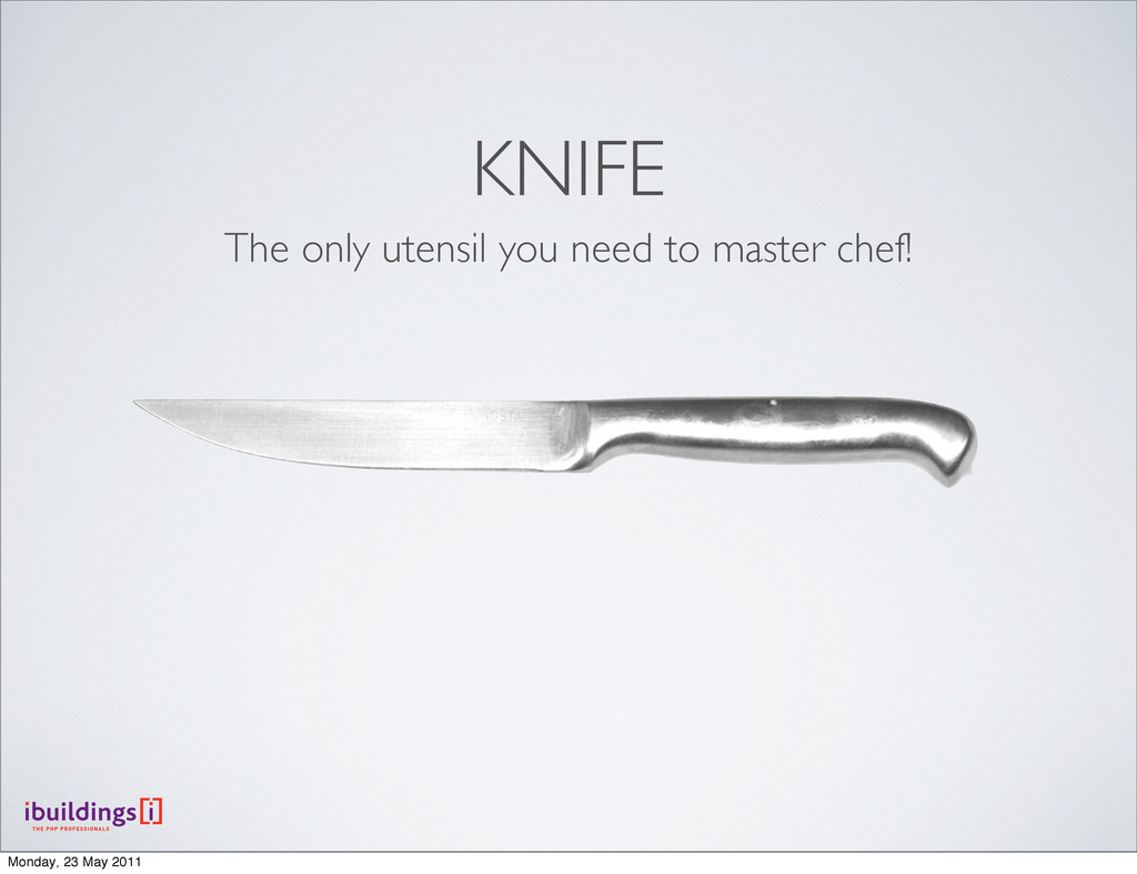 KNIFE The only utensil you need to master chef!...