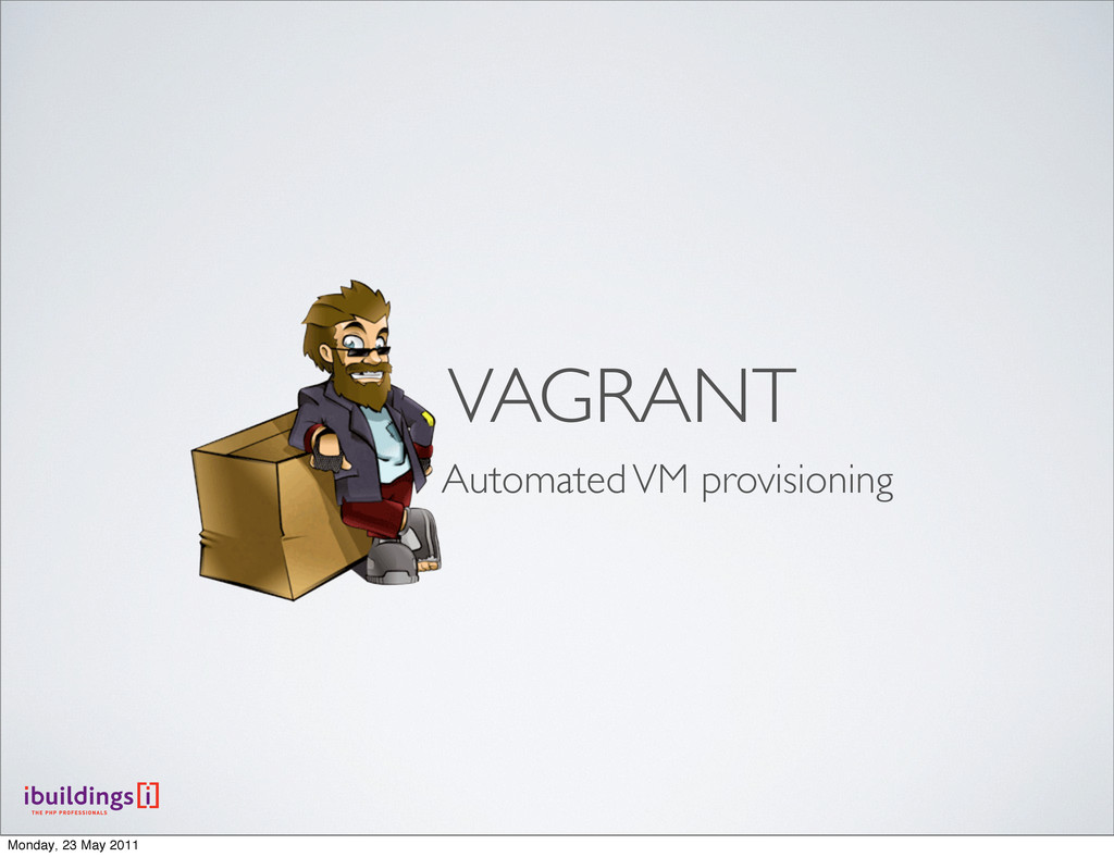 VAGRANT Automated VM provisioning Monday, 23 Ma...