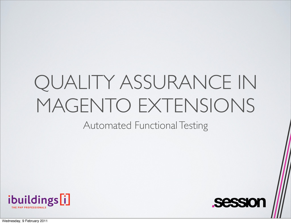 QUALITY ASSURANCE IN MAGENTO EXTENSIONS Automat...