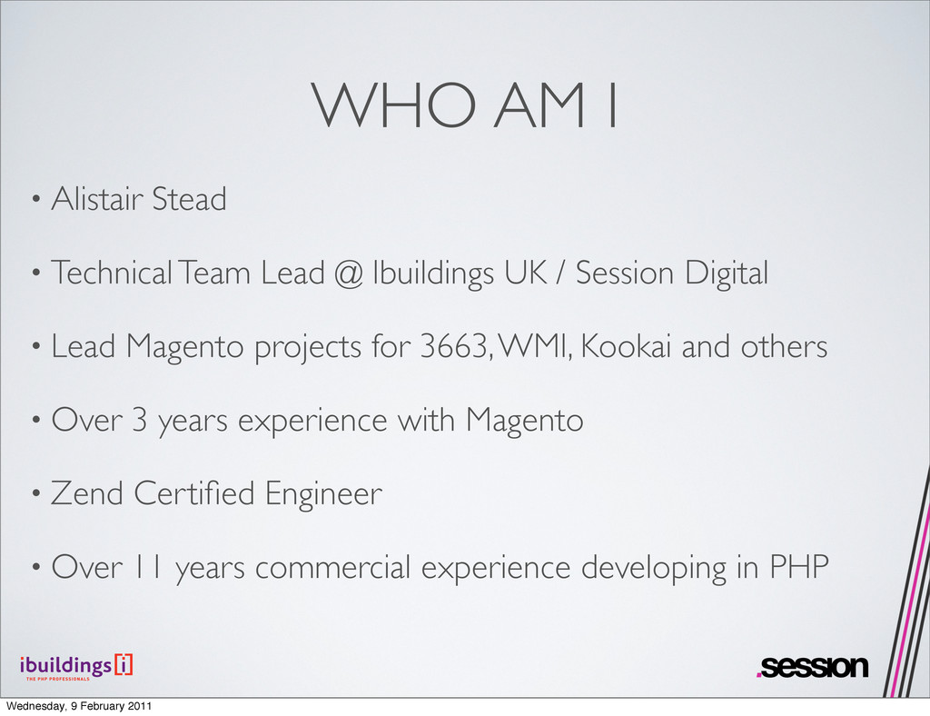 WHO AM I • Alistair Stead • Technical Team Lead...