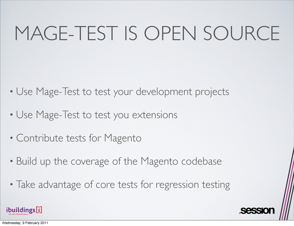 MAGE-TEST IS OPEN SOURCE • Use Mage-Test to tes...