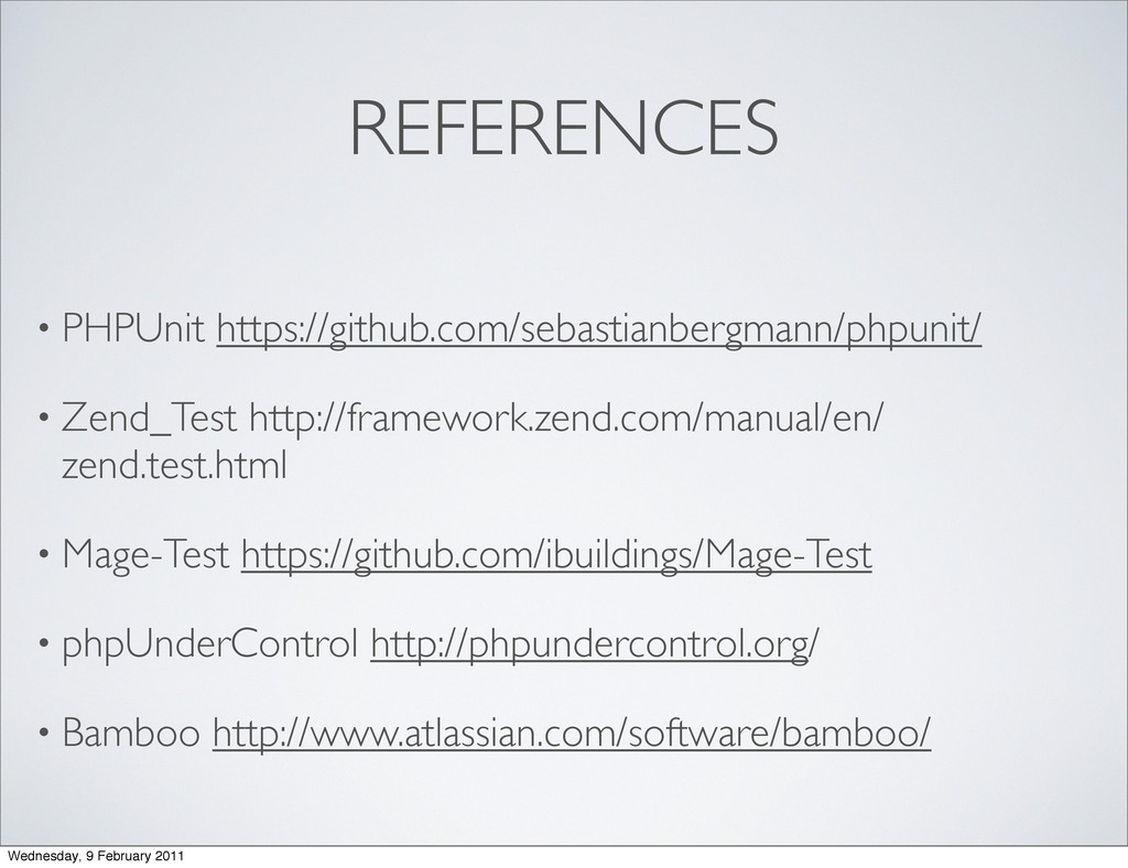 REFERENCES • PHPUnit https://github.com/sebasti...