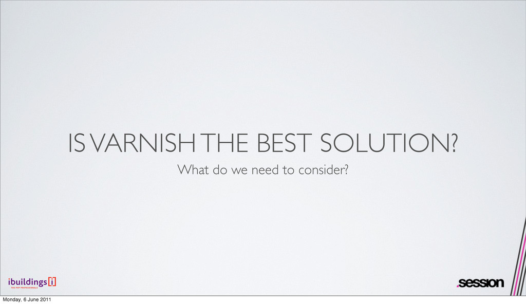IS VARNISH THE BEST SOLUTION? What do we need t...