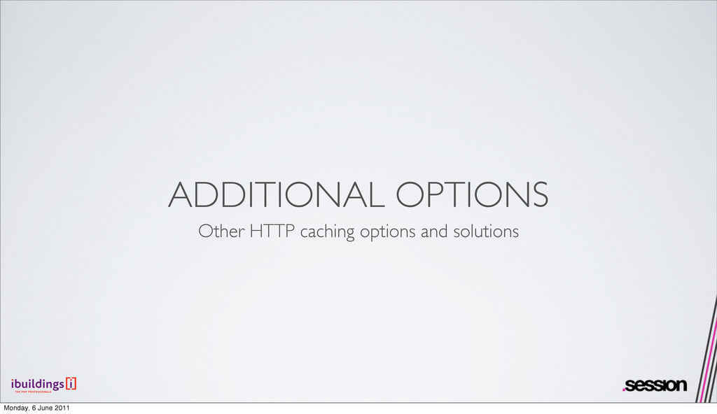 ADDITIONAL OPTIONS Other HTTP caching options a...