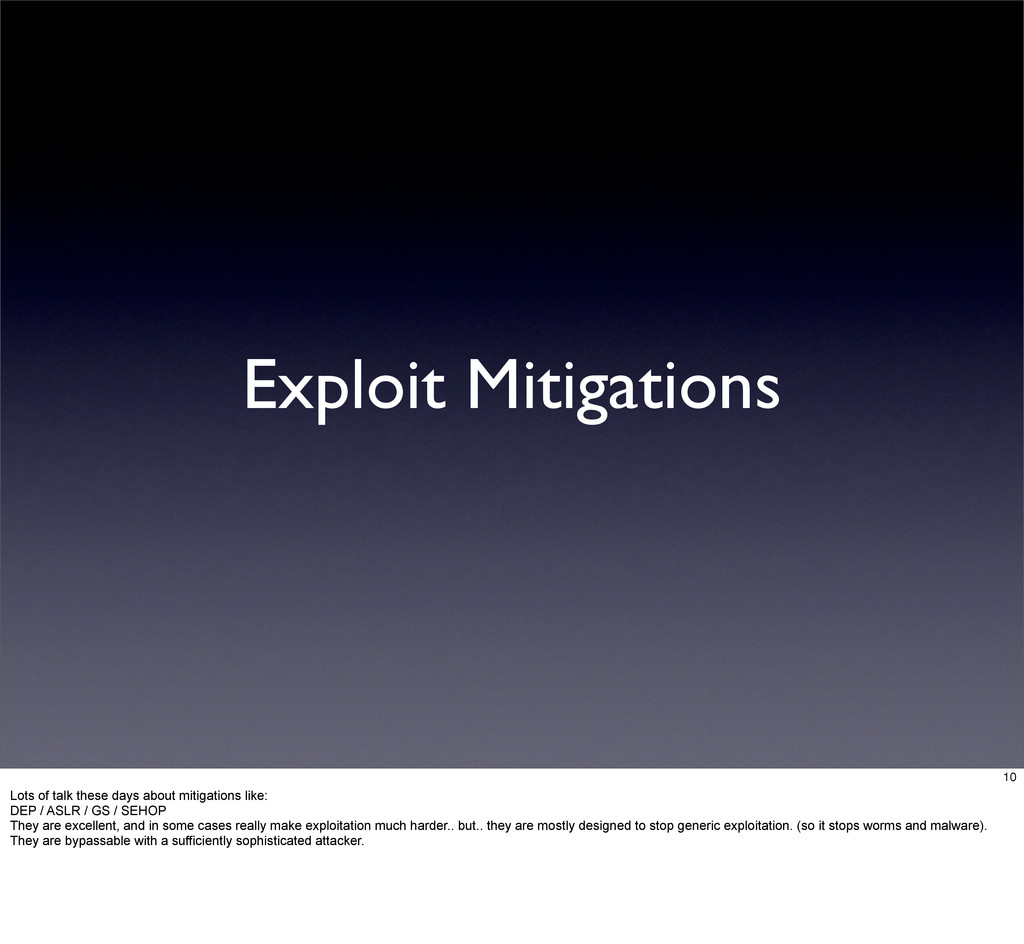 Exploit Mitigations 10 Lots of talk these days ...