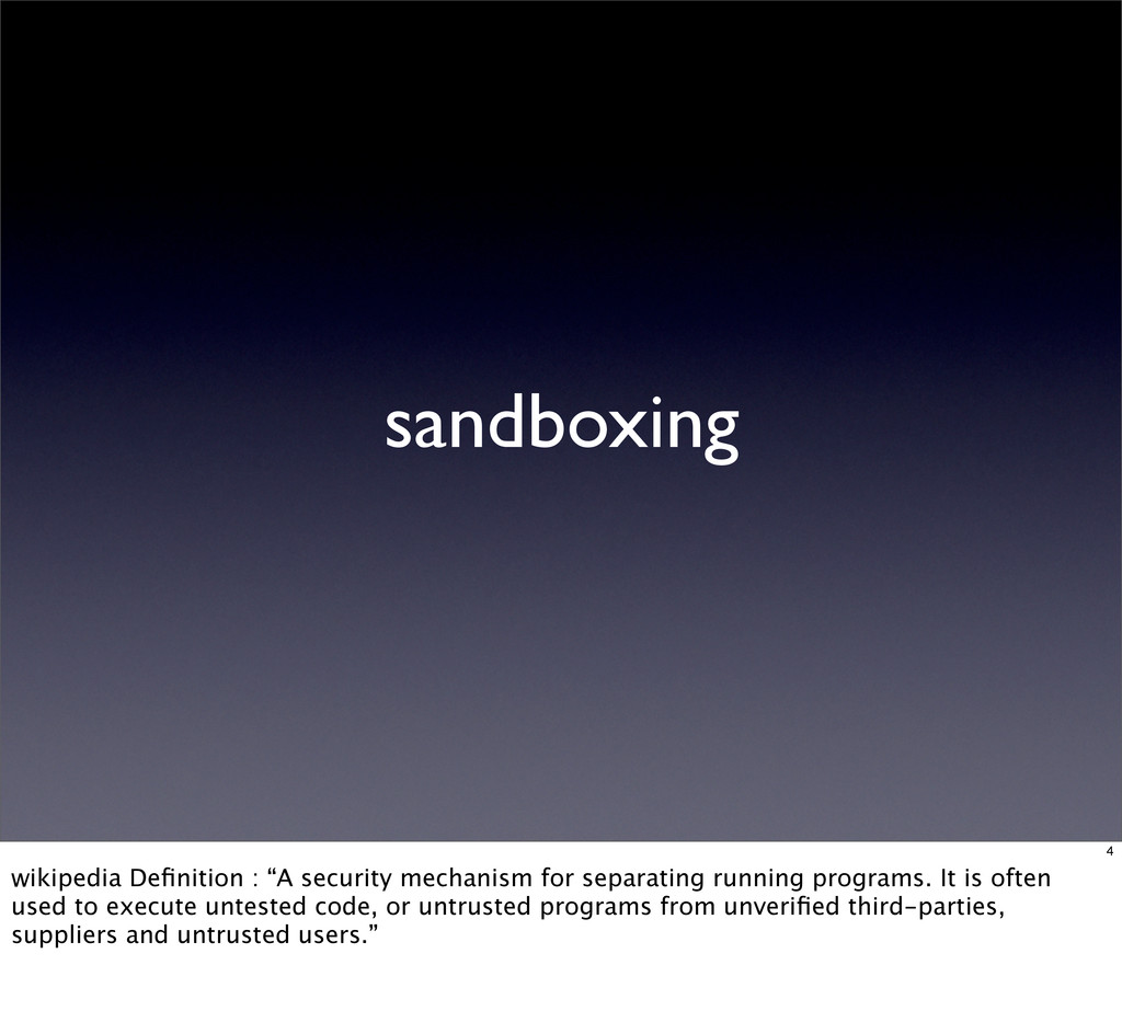 "sandboxing 4 wikipedia Definition : ""A security ..."