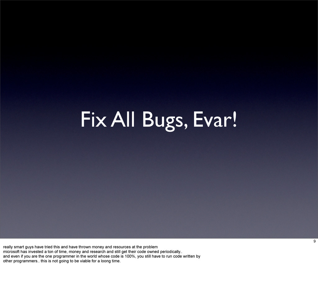 Fix All Bugs, Evar! 9 really smart guys have tr...