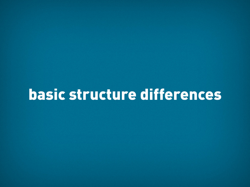 basic structure differences
