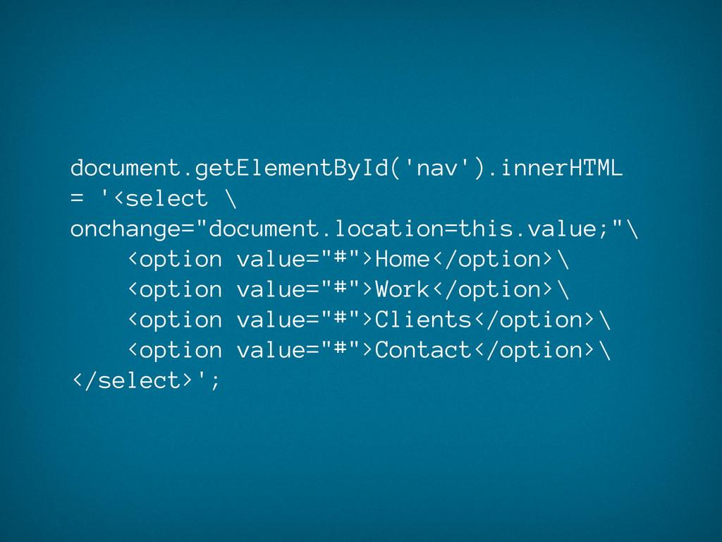 document.getElementById('nav').innerHTML = '<se...