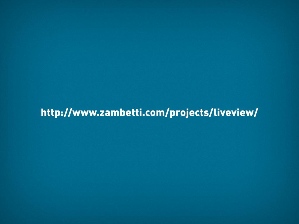 http://www.zambetti.com/projects/liveview/