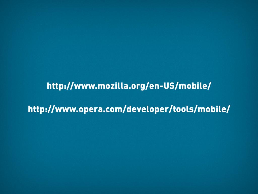 http://www.mozilla.org/en-US/mobile/ http://www...