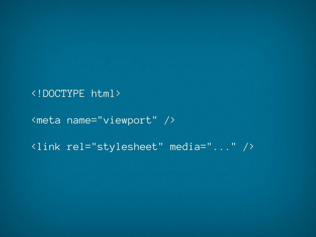 "<!DOCTYPE html> <meta name=""viewport"" /> <link ..."