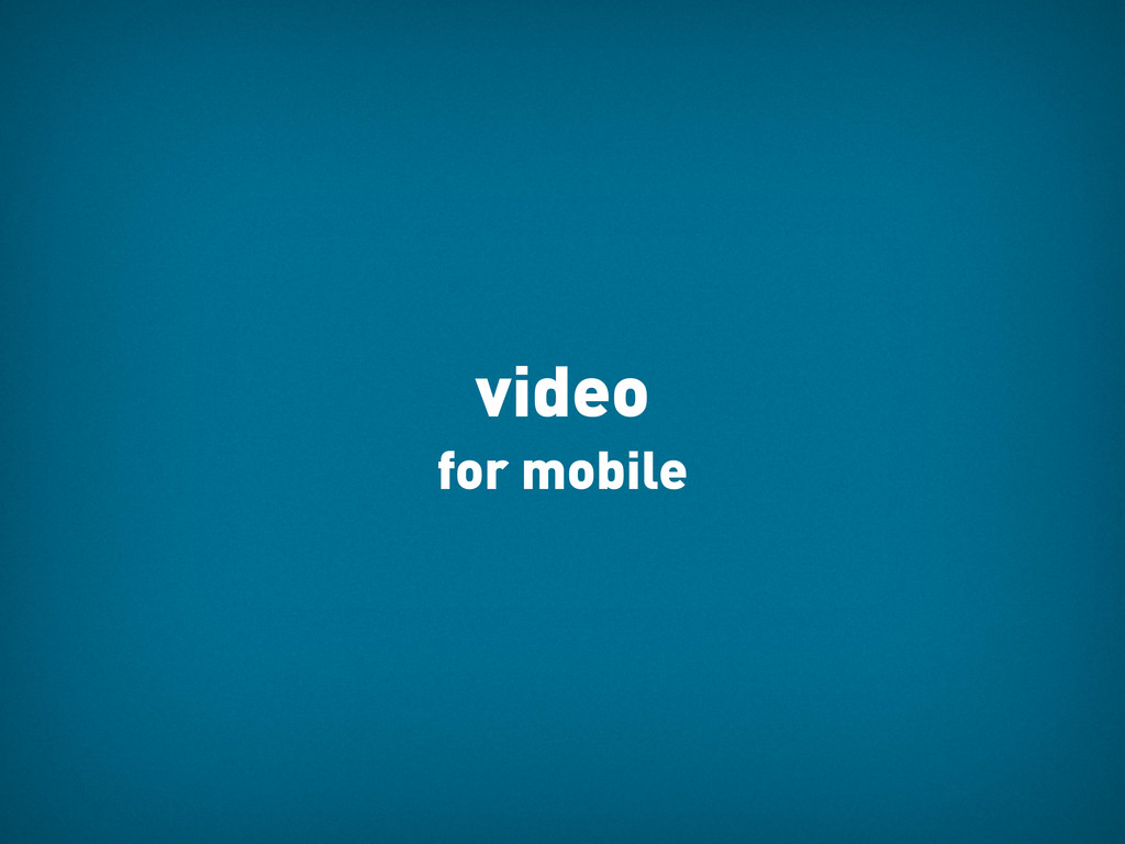 video for mobile