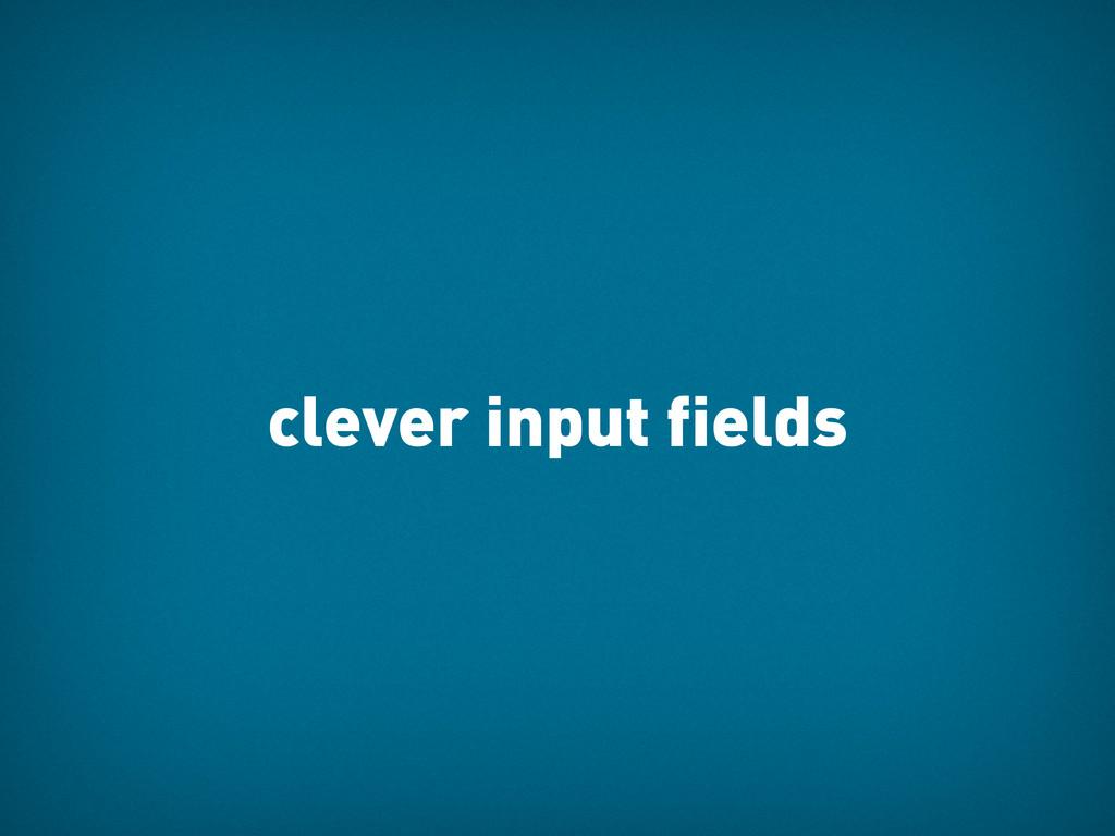 clever input fields