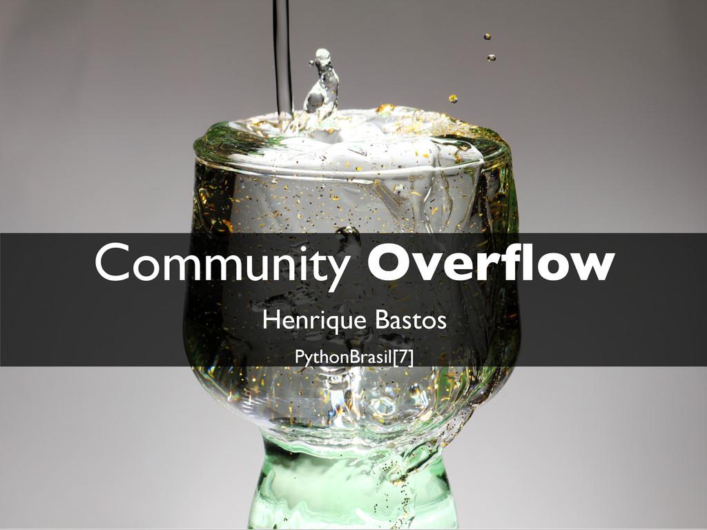Community Overflow Henrique Bastos PythonBrasil[...