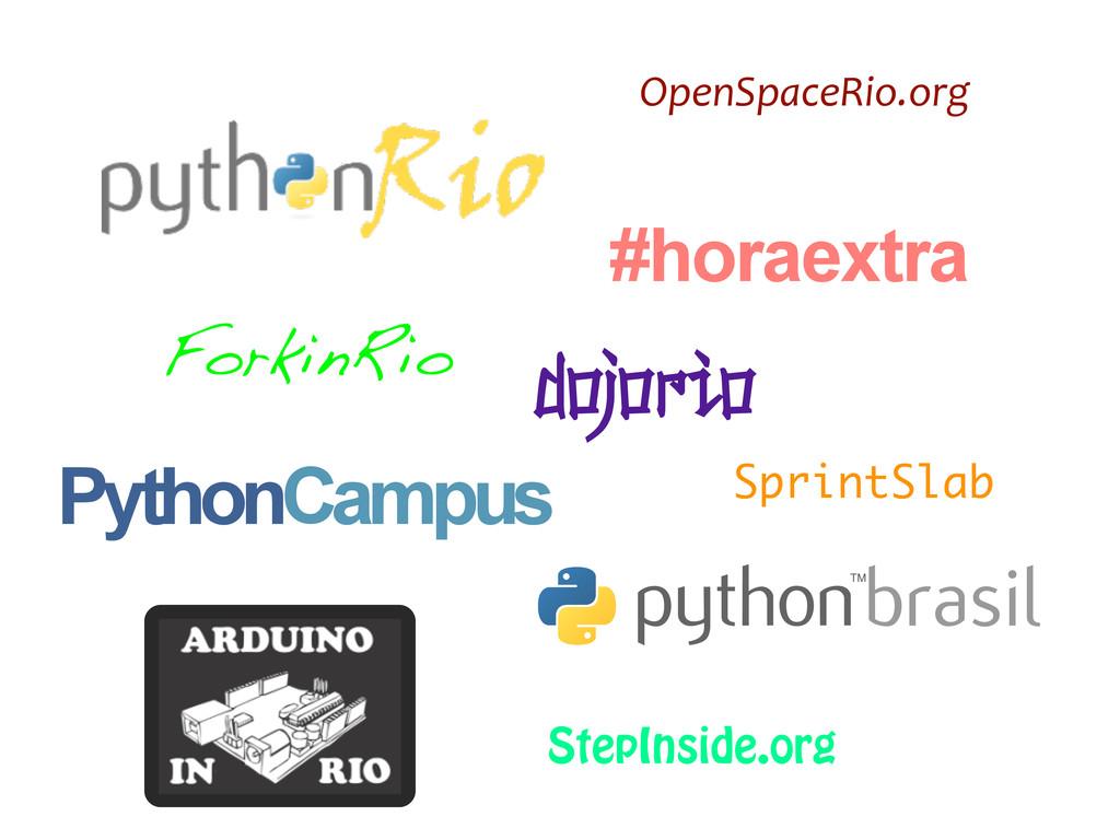 PythonCampus #horaextra dojorio ForkinRio OpenS...